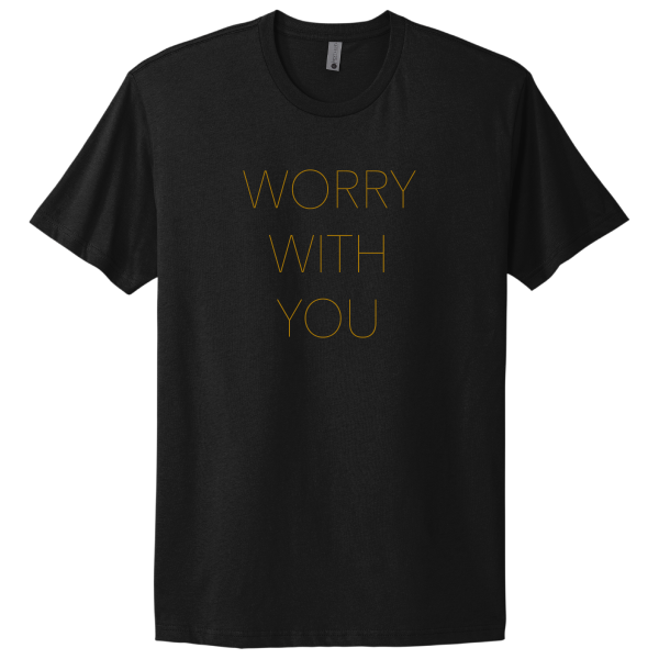 Worry With You T-shirt